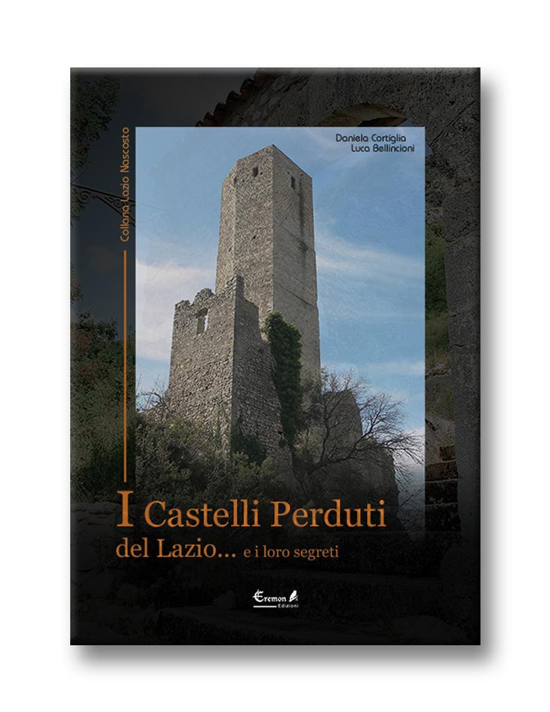 I castelli perduti del Lazio... e i loro segreti