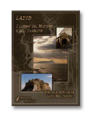 Lazio - i luoghi del mistero e dell'insolito